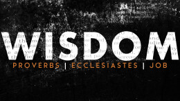 The Good Life (Proverbs 1-9, Hebrews 5:11-14)
